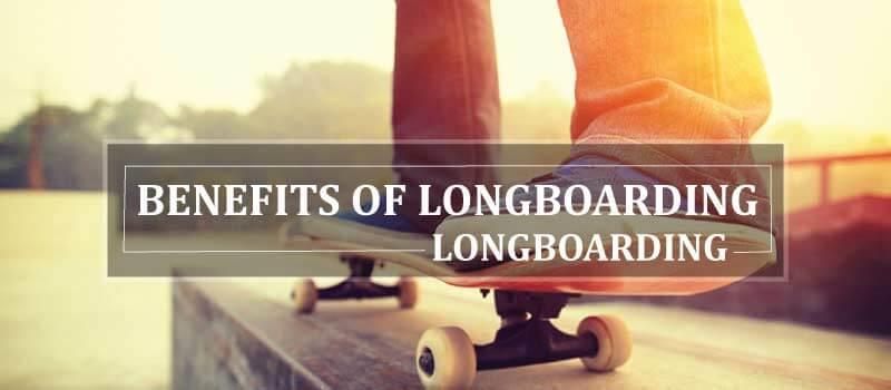 18 Health & Fitness Benefits of Longboarding