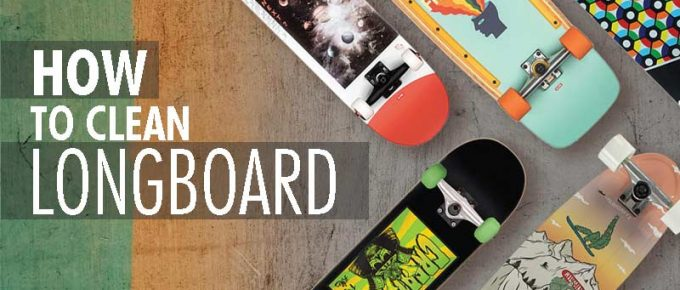 how to clean longboards
