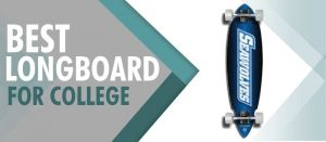 best longboard for college