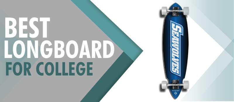 Best Longboards for College Campus 2021 (Buying Guide)