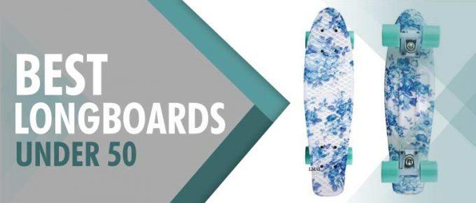 best longboard under 50 dollars