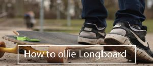 how to ollie longboard skateboard