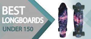 best lonboards under 150