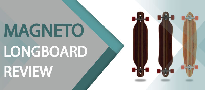 Magneto Longboard Review 2021 – Most Promising Brand
