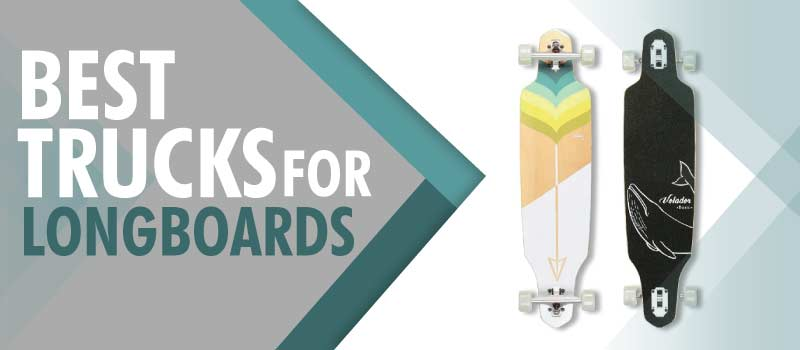 Best Trucks For Longboards 2021 – Review & Ratings