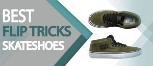 best skate shoes for flip tricks