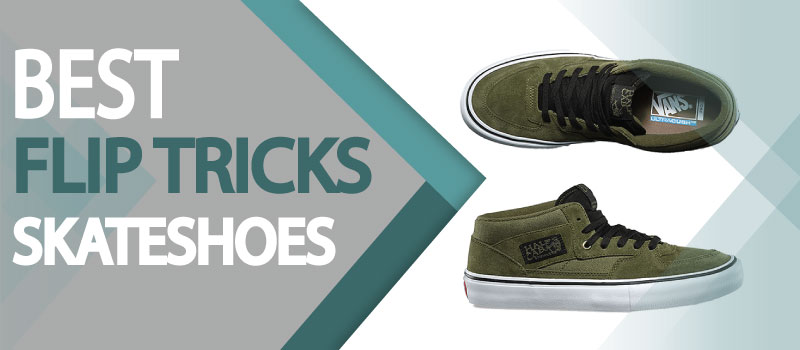 Best Skate Shoes For Flip Tricks of 2021