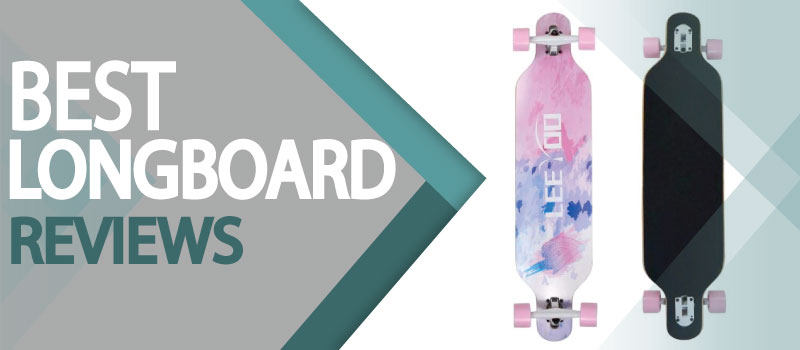 Best Longboard Reviews of 2021 (10 Top Killer Choices)