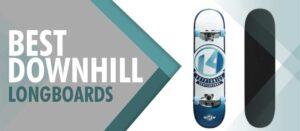 best-downhill-longboards