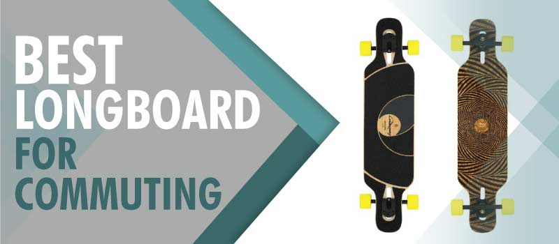 Best Longboard For Commuting Reviews & Rating