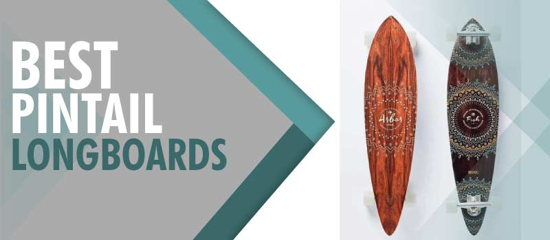 Best Pintail Longboards Available in Market
